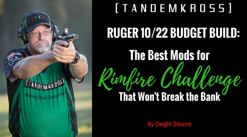Ruger 10/22 Mods for Rimfire Challenge: Being Competitive on a Budget (Part 1 of 3)